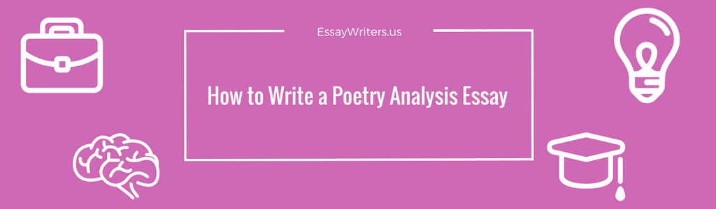 how to write a poetry analysis essay us steps to take before writing a poetry analysis essay