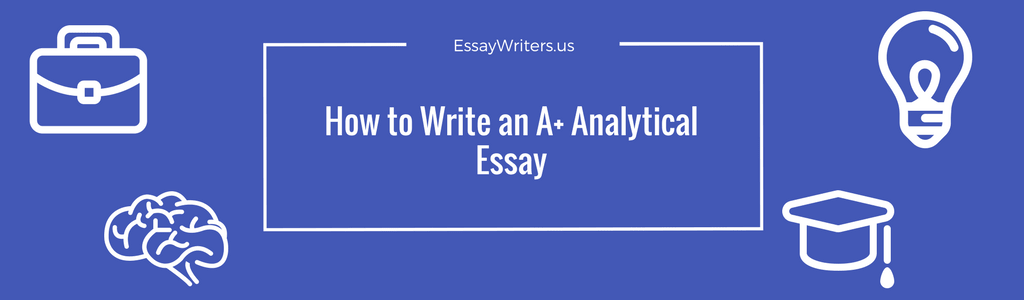 how to write an a analytical essay  essaywritersus analytical essay
