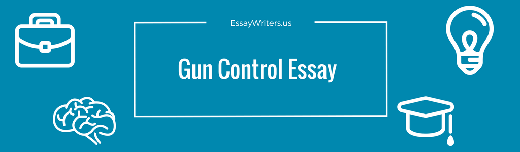 How To Write A Gun Control Essay Example And Tips  Essaywritersus Gun Control Essay Example