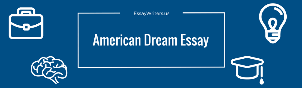 Essay About Science American Dream Essay Example And Tips Synthesis Essay Ideas also An Essay On English Language How To Write An American Dream Essay Example And Tips  Essaywritersus Examples Of Thesis Essays