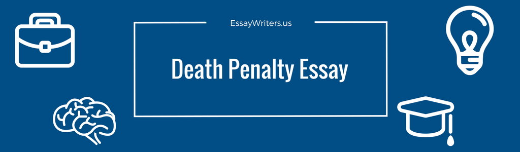 How To Write A Death Penalty Essay Example And Tips  Essaywritersus Death Penalty Is One Of The Most Commonly Used Topics Used As A Task For  Essay Writing In This Article You Can Find Example Of Introduction And  Conclusion  High School Essays Samples also Health Essay Sample Essay Topics For High School English