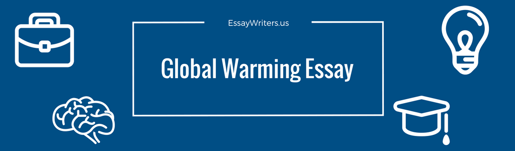 How to write a global warming essay