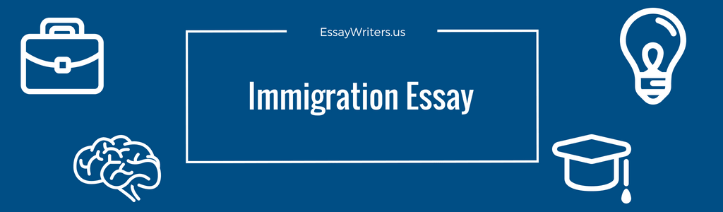 How To Write An Immigration Essay Example And Tips  Essaywritersus Immigration Essay Example And Tips