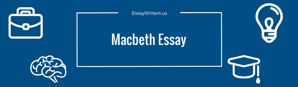 How To Write A Macbeth Essay Example And Tips  Essaywritersus Examples Of Topics For Macbeth Essay