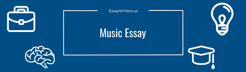 How To Write A Music Essay Example And Tips  Essaywritersus Examples Of Topics For Writing Music Essay Essay On My Mother In English also Essay On Health And Fitness  Response Essay Thesis