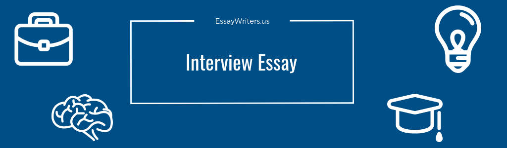 English Essay Examples Interview Essay Example And Tips Poverty Essay Thesis also Good High School Essay Topics How To Write An Interview Essay Example And Tips  Essaywritersus Proposal Essay