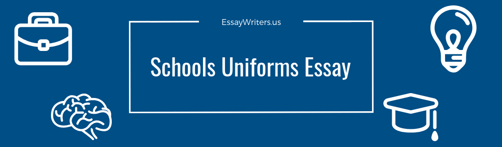 How To Write A School Uniform Essay Example And Tips  Essaywritersus School Uniform Essay Example And Tips