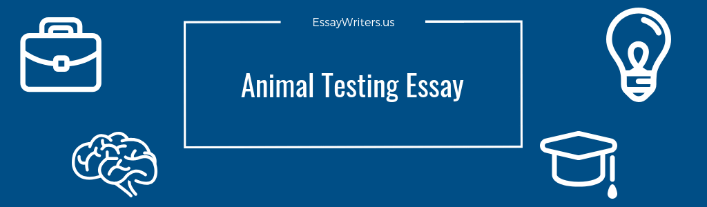 Samples Of Essay Writing In English Animal Testing Essay Example And Tips English Essays Topics also The Kite Runner Essay Thesis How To Write An Animal Testing Essay Example And Tips  Essaywritersus Classification Essay Thesis Statement