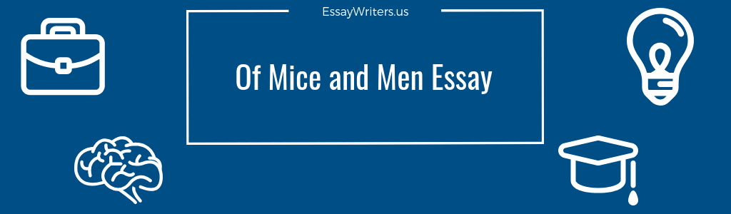 An Essay On Newspaper Of Mice And Men Essay Example And Tips Essay Proposal Sample also Essay On High School Experience How To Write Of Mice And Men Essay Example And Tips  Essaywritersus Narrative Essay Thesis Statement Examples